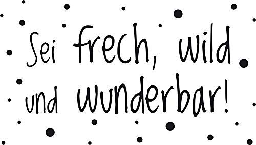 GRAZDesign 300246_30_WT070 Wandtattoo - Sei Frech Wild und Wunderbar - Spruch für Kinderzimmer oder Jugendzimmer | Motivation an die Wand | für Jungs oder Mädchen (53x30cm // 070 schwarz)