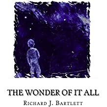 The Wonder of It All: Your Unique Place Amongst the Sun, Moon, Planets and Stars of the Universe