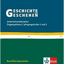 Geschichte und Geschehen. Für Berufliche Gymnasien in Baden-Württemberg und Niedersachsen. Klassen 11-13. Lehrer-Material