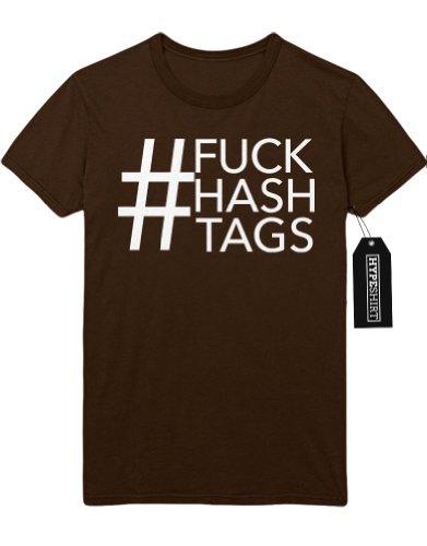 T-Shirt # Fuck Hash Tag Twitter Facebook Tumblr H999946 Braun