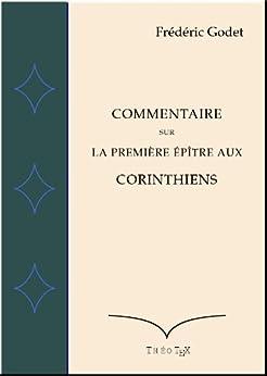 Commentaire sur la Première Epître aux Corinthiens par [Godet, Frédéric]