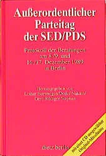 Außerordentlicher Parteitag der SED/PDS: Protokoll der Beratungen 8./9. und 16./17. Dezember 1989. Mit einer CD ausgewählter Original-Mitschnitte