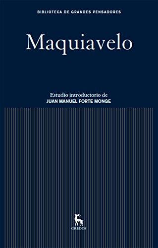 Maquiavelo (Biblioteca Grandes Pensadores nº 13) por Nicolás Maquiavelo