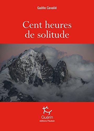 Cent heures de solitude par Gaelle Cavalie