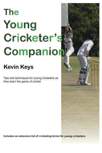 The Young Cricketer's Companion por MR Kevin Keys