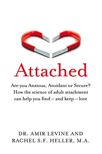 Attached: Are you Anxious, Avoidant or Secure? How the science of adult attachment can help you find - and keep - love (English Edition)