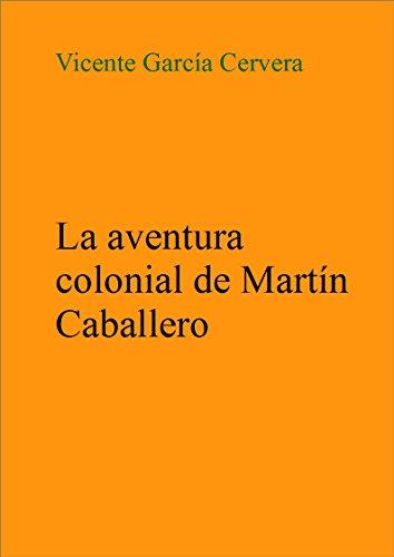 La aventura colonial de Martín Caballero