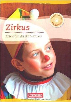 ndern: Zirkus: Ideen fŸr die Kita-Praxis ab 5 Jahren ( September 2012 ) (Zirkus-ideen)