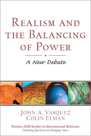 Realism and the Balancing of Power: A New Debate by John A. Vasquez (2002-11-07)