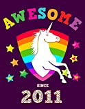 Awesome Since 2011: Unicorn Blank Hand Writing Calligraphy Notebook Paper | Magical Purple Cover for Girls Born this Year | Kids Practice Alphabet ... Book for Children in Preschool K-1 K-2 K-3
