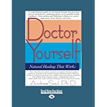 Doctor Yourself: Natural Healing that Works by Andrew Saul (2012-12-28)