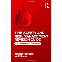 Fire Safety and Risk Management Revision Guide: for the NEBOSH National Fire Certificate