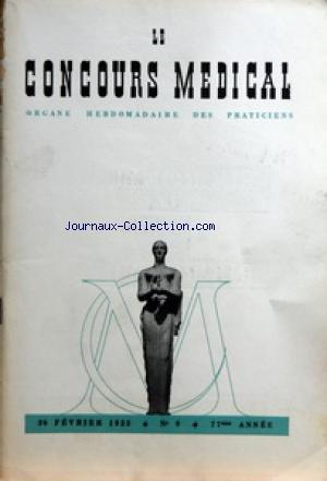 CONCOURS MEDICAL (LE) [No 9] du 26/02/1955 - SOMMAIRE - EDITORIAL - MODERN-STYLE OPERATOIRE PAR J VIOLEE - PARTIE SCIENTIFIQUE - EDITORIAL CLINIQUE - LA VARIOLE PSYCHOLOGIE D'UNE EPIDEMIE PAR PR H PEQUIGNOT - DEDUCTIONS THERAPEUTIQUES - LA VARIOLE - SCHEMA DIAGNOSTIQUE PAR J DORMONT - LE CHOC DANS L'INFARCTUS DU MYOCARDE ET SON TRAITEMENT PAR DR H GRAS - HYGIENE URBAINE - LE CHAUFFAGE CATALYTIQUE CONDAMNE PAR H ET J SAPIN-JALOUSTRE - TRAITEMENT DES INFECTIONS CHRONIQUES DE L'AMYGDALE DE L'ADULT
