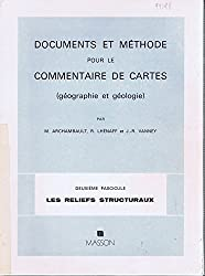 Documents et méthode pour le commentaire de cartes : Fascicule 2 : Les reliefs structuraux