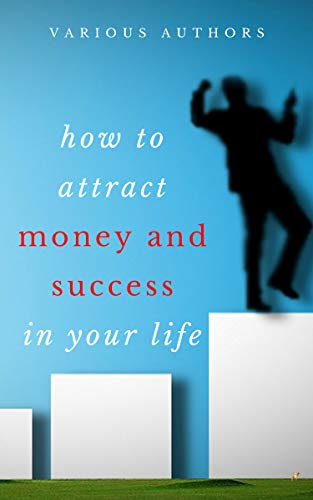 Get Rich Collection (50 Books): How to Attract Money and Success in your Life (English Edition)