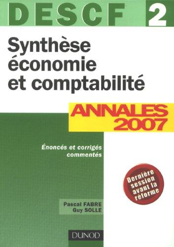 Synthèse économie et comptabilité DESCF 2 : Annales 2007