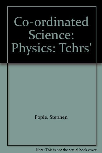 Co-ordinated Science: Physics: Teacher's Guide by Stephen Pople (1989-05-11)