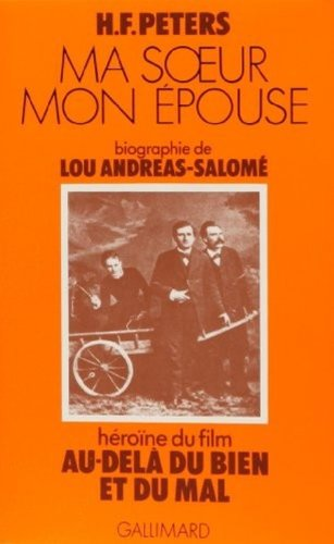 Ma soeur mon pouse. Biographie de Lou Andreas-Salome