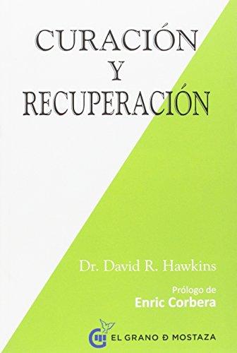 Descargar Libro Curación Y Recuperación (Inspirados a un curso de milagros) de David Hawkins