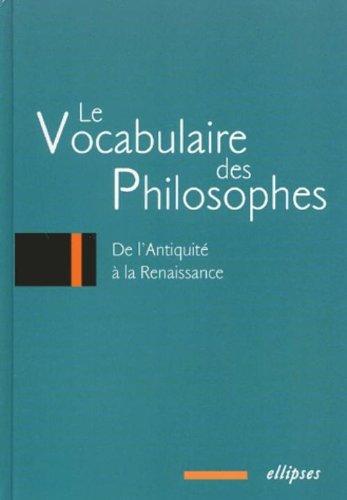 Le vocabulaire des philosophes : De l'Antiquité à la Renaissance par Collectif