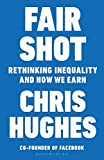 Fair Shot: Rethinking Inequality and How We Earn