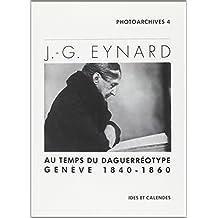 J.-G. eynard - au temps du daguerreotype