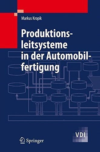 Produktionsleitsysteme in der Automobilfertigung (VDI-Buch) (German Edition) by Markus Kropik (2009-07-30)