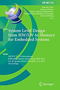 informatica foz: System Level Design from HW/SW to Memory for Embedded Systems: 5th IFIP TC 10 In...