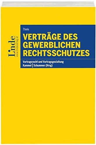 Verträge des gewerblichen Rechtsschutzes (Vertragsrecht und Vertragsgestaltung)