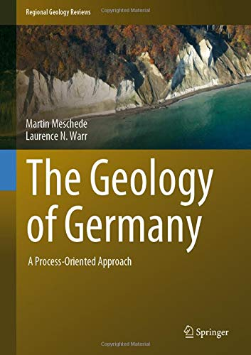 The Geology of Germany: A Process-Oriented Approach (Regional Geology Reviews)