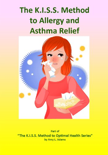 Asthma Relief (The K.I.S.S. Method to Allergy & Asthma Relief - Based on the books and lectures of Dr. Joel D. Wallach, the Dead Doctors Don't Lie Guy (The K.I.S.S. Method to Optimal Health Book 3) (English Edition))