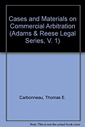 Cases and Materials on Commercial Arbitration
