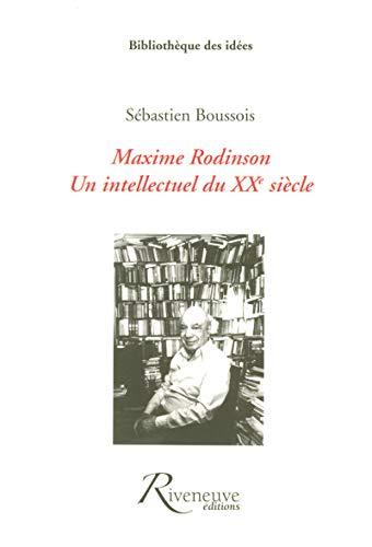 Maxime Rodinson, un intellectuel du XXème siècle par Sebastien Boussois