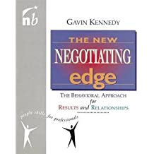 [(The New Negotiating Edge: The Behavioural Approach for Results and Relationships)] [Author: Gavin Kennedy] published on (October, 1998)