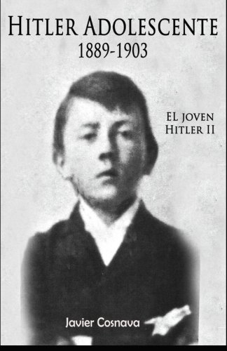 Hitler Adolescente: 1889-1903: Volume 2 (EL JOVEN HITLER)