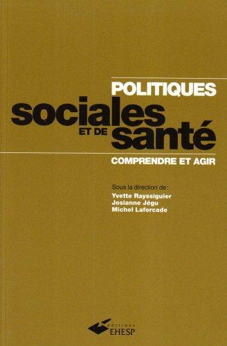 Politiques sociales et de santé : Comprendre et agir par Michel Laforcade