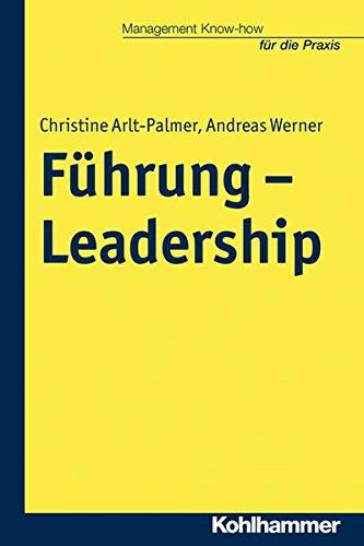 Führung - Leadership (Management Know-how für die Praxis)