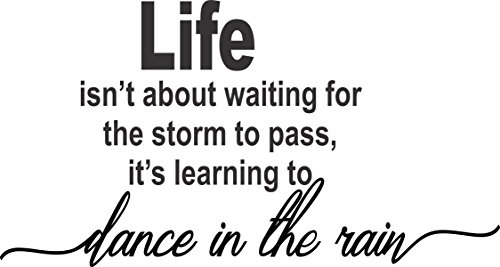 Apollo s Produkte Life ISN 't About Waiting for The Storm to Pass, IT 'S Learning to Dance in The Rain Wand Vinyl Aufkleber - 61 x 35,6 cm/Ideal für Ihren Wohnbereich Oder Schlafzimmer