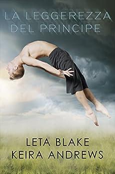 La leggerezza del principe di [Blake, Leta, Andrews, Keira]