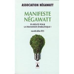 Manifeste NégaWatt : En route pour la transition énergétique !