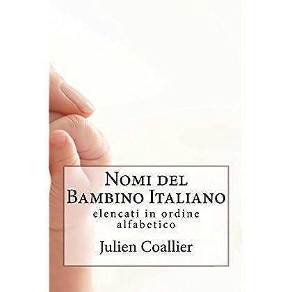 Nomi Del Bambino Italiano: Elencati In Ordine Alfabetico