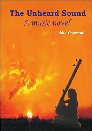 THE UNHEARD SOUND: MUSIC NOVEL (English Edition)