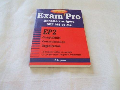 EP2 Comptabilité Communication Organisation BEP MS et MC. Annales corrigées 2002