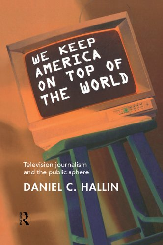 Livres électroniques en téléchargement gratuit pour mobile We Keep America on Top of the World: Television Journalism and the Public Sphere B000OI0RJC PDF FB2