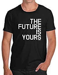 TWISTED ENVY The Future Is Yours Men's Funny Cotton T-Shirt