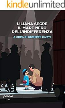 Liliana Segre. Il mare nero dell'indifferenza (Storie)