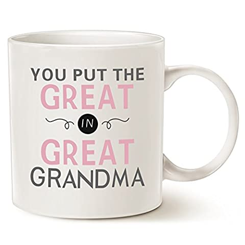 Grandma Coffee Mug - You Put the Great in Great Grandma - Best Gifts for Your Grandma, Nanna or Even Your Mom, Ceramic Cup White, 14 Oz by LaTazas