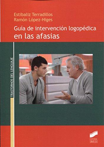 Guía de intervención logopédica en las afasias (Trastornos del Lenguaje) por Estibaliz/López Sánchez, Ramón Terradillos Azpiroz