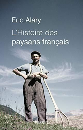 L'Histoire des paysans français par Éric ALARY