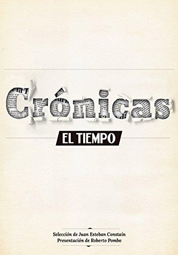 Crónicas El Tiempo 2013 por Roberto Pombo